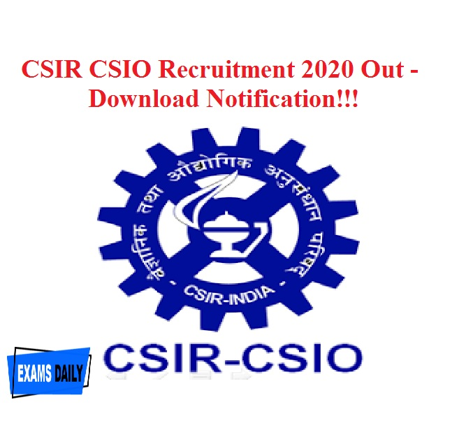 CSIR CSIO Recruitment 2020 Out - Download Notification!!!