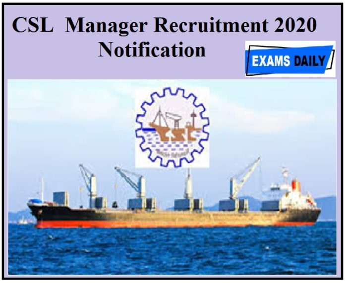 CSL Manager Recruitment Notification 2020