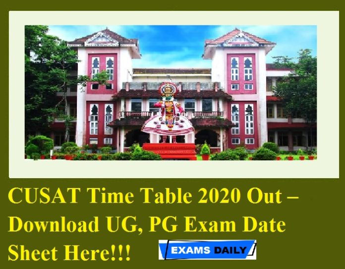 CUSAT Time Table 2020 Out – Download UG, PG Exam Date Sheet Here!!!