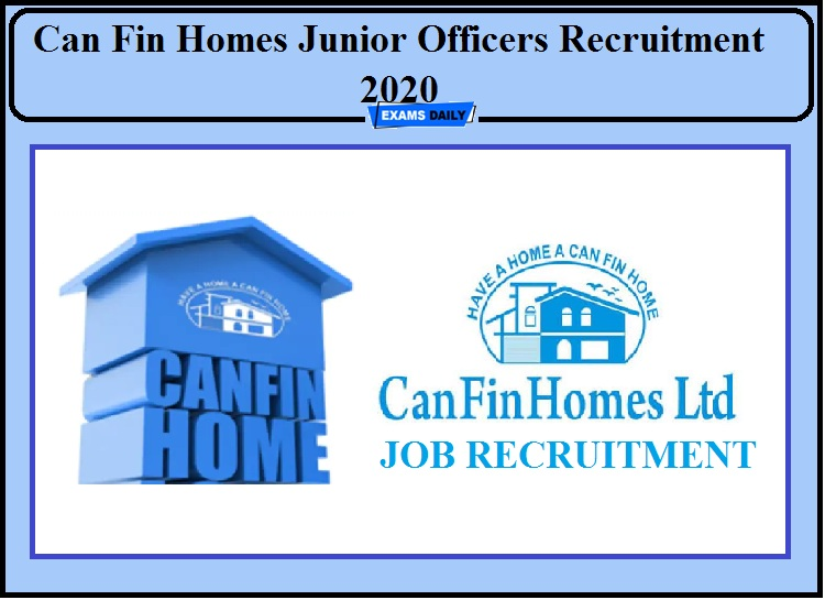 Can Fin Homes Recruitment 2020 Released- Apply for 50 Vacancies of Junior Officers!!!
