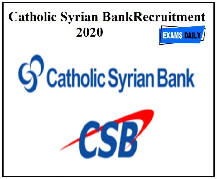 Catholic Syrian Bank Recruitment 2020 Apply Online Here!!!