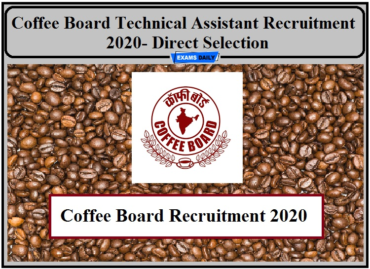 Coffee Board Recruitment 2020- Apply For Technical Assistant Post Direct Selection!!!