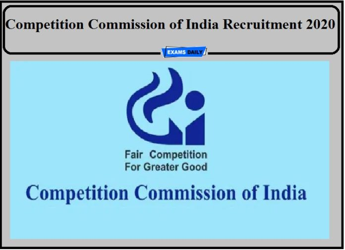 Competition Commission of India Recruitment 2020- Apply Now!!!
