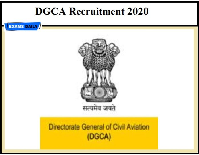 DGCA Recruitment 2020 OUT – Apply online @ dgca.nic.in Download Notification Here