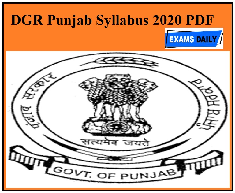 DGR Punjab Syllabus 2020 PDF – Download Exam Pattern For System Manager, Assistant Manager Vacancies