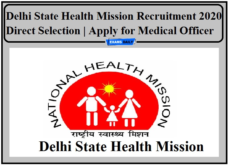 Delhi State Health Mission Recruitment 2020 Out- Direct Selection Apply for Medical Officer!!!