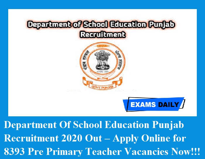 Department Of School Education Punjab Recruitment 2020 Out – Apply Online for 8393 Pre Primary Teacher Vacancies Now!!!