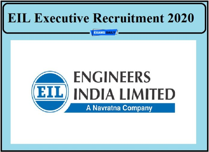 EIL Job Recruitment 2020 Out- Apply for Executive Post!!!