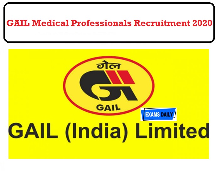 GAIL Medical Professionals Recruitment 2020 OUT