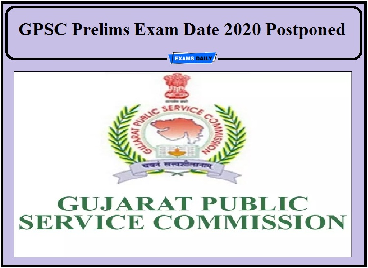 GPSC Prelims Exam Date 2020 Postponed- Check New Date Details!!!