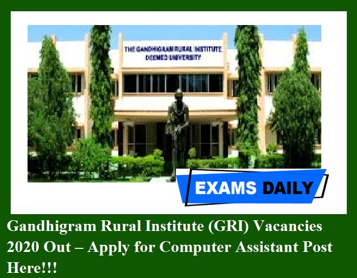 Gandhigram Rural Institute (GRI) Vacancies 2020 Out – Apply for Computer Assistant Post Here!!!