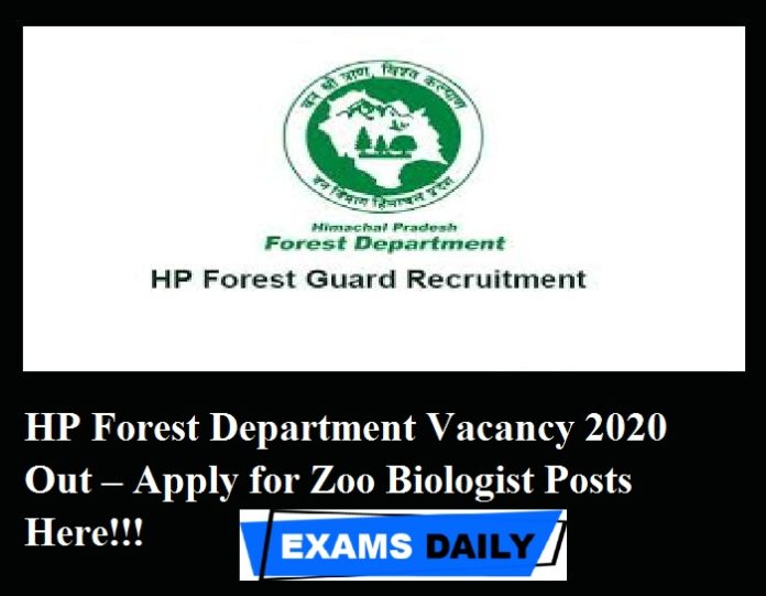 HP Forest Department Vacancy 2020 Out – Apply for Zoo Biologist Posts Here!!!