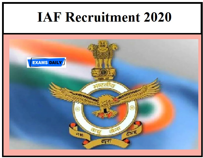 IAF Recruitment 2020 – Registration Date Ends Tomorrow Apply Online Here