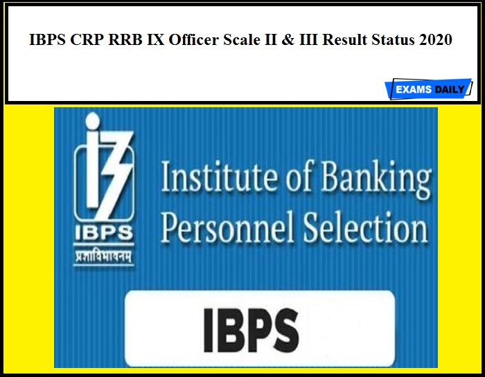 IBPS CRP RRB IX Officer Scale II & III Result Status 2020