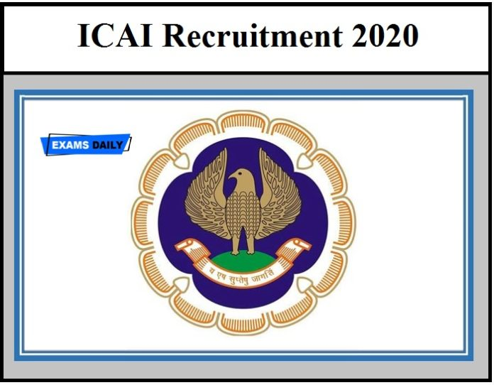ICAI Recruitment 2020 OUT – Download Notification & Application Form Here