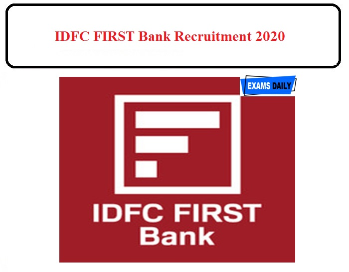 IDFC Bank Recruitment 2020 Released