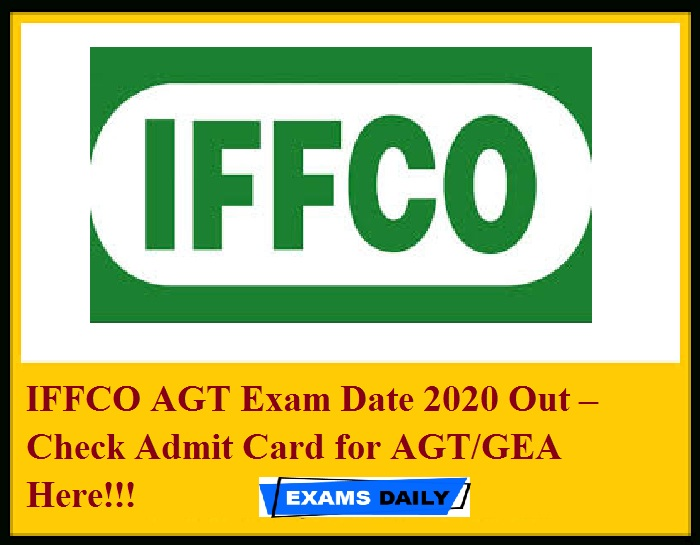 IFFCO AGT Exam Date 2020 Out – Check Admit Card for AGTGEA Here!!!