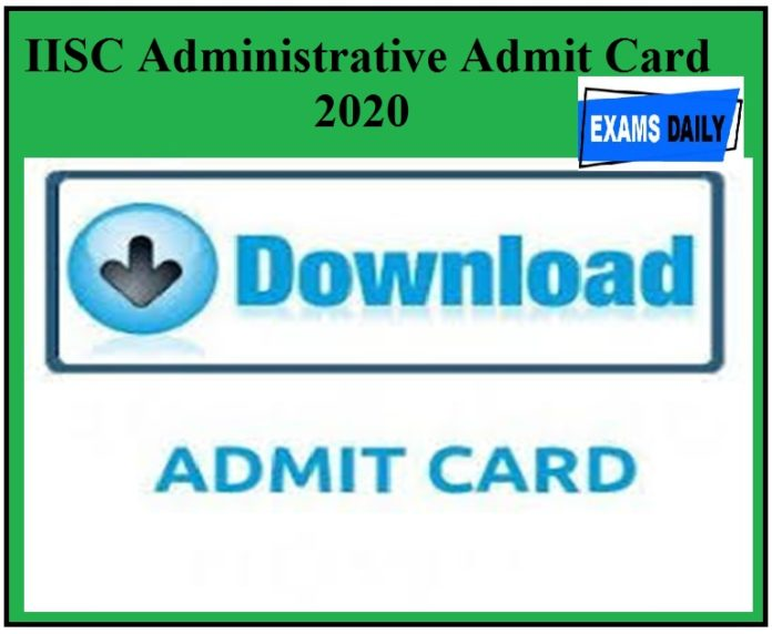 IISC Administrative Admit Card 2020 Exam Date