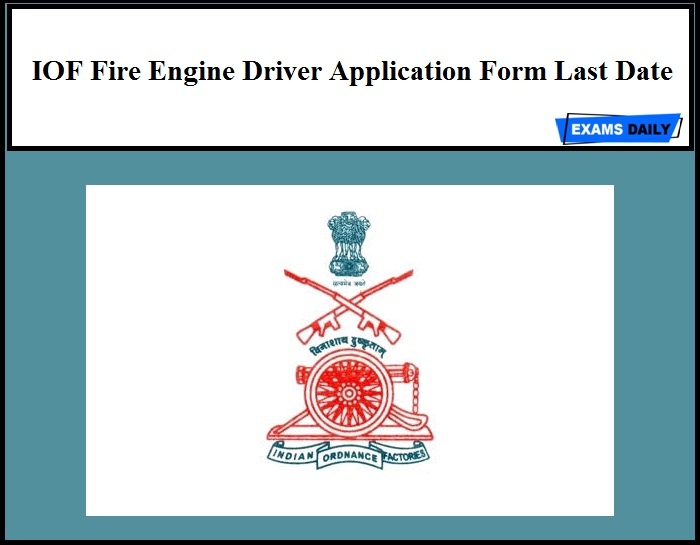 IOF Fire Engine Driver Application Form Last Date