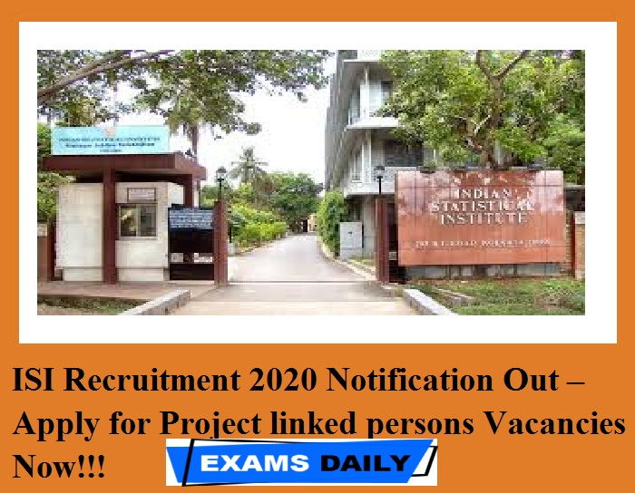 ISI Recruitment 2020 Notification Out – Apply for Project linked persons Vacancies Now!!!