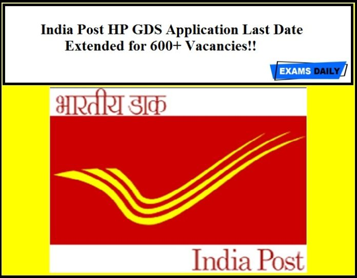 India Post GDS Application Last Date Extended!! HP 600+ Vacancies – NO EXAM..