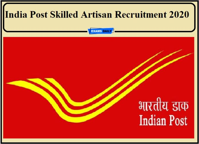 India Post Skilled Artisan Recruitment 2020 Out- Apply Now!!!
