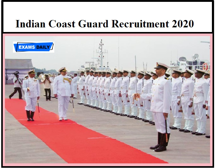 Indian Coast Guard Recruitment 2020 – Apply Online begins @joinindiancoastguard.gov.in Direct Link Available Here