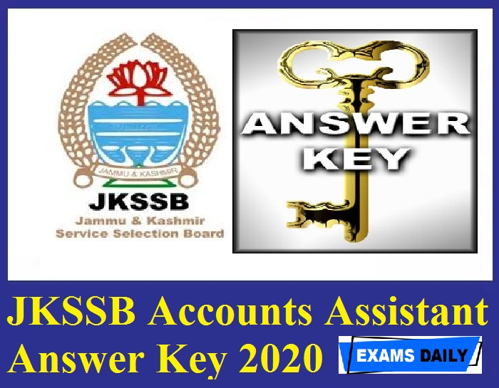 JKSSB Accounts Assistant Answer Key 2020 Out – Download Exam Key & Objection Details!!!