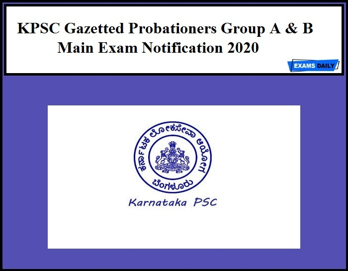 KPSC Gazetted Probationers Group A & B Main Exam Notification 2020
