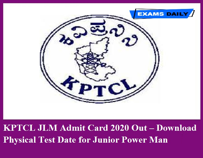 KPTCL JLM Admit Card 2020 Out – Download Physical Test Date for Junior Power Man