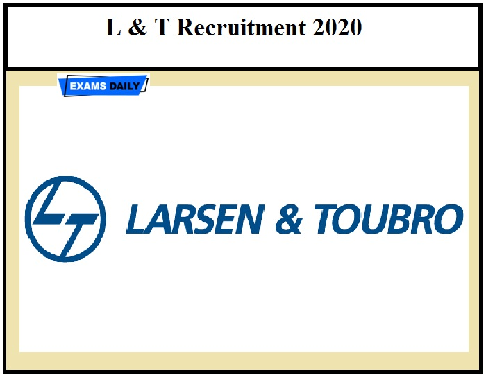 L & T Careers 2020 – Check Eligibility Details Here