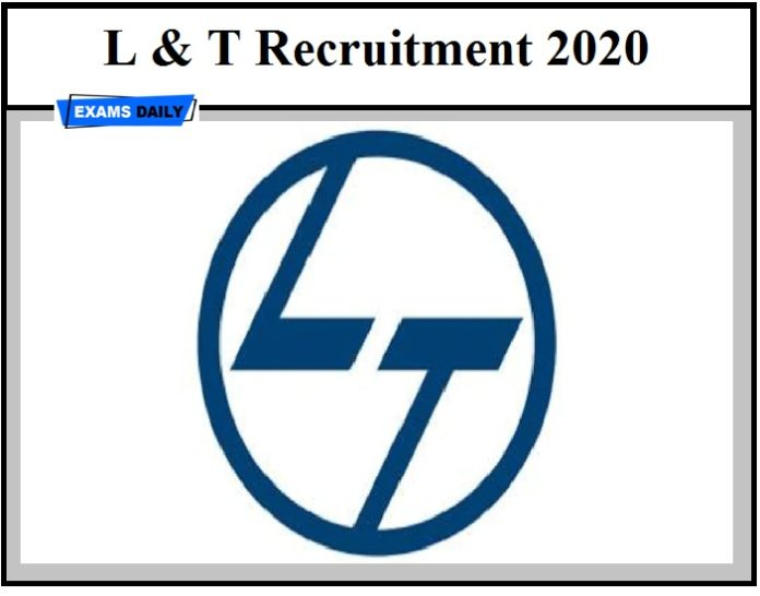 L & T Recruitment 2020 OUT – Apply Online Download Notification Here