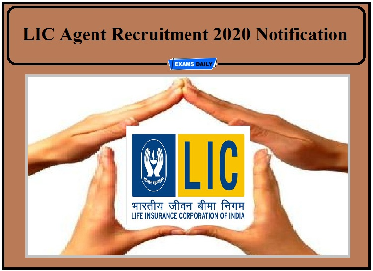 LIC Recruitment 2020 Notification Released- Apply for Agent Post!!!