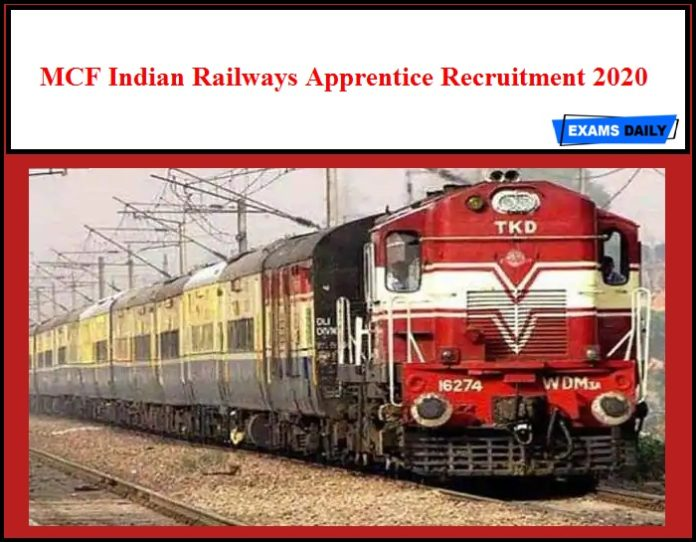 MCF Indian Railways Apprentice Recruitment 2020