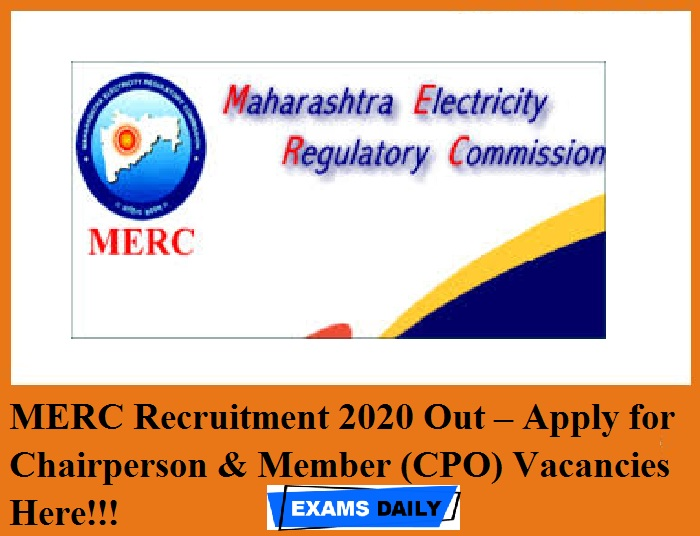 MERC Recruitment 2020 Out – Apply for Chairperson & Member (CPO) Vacancies Here!!!