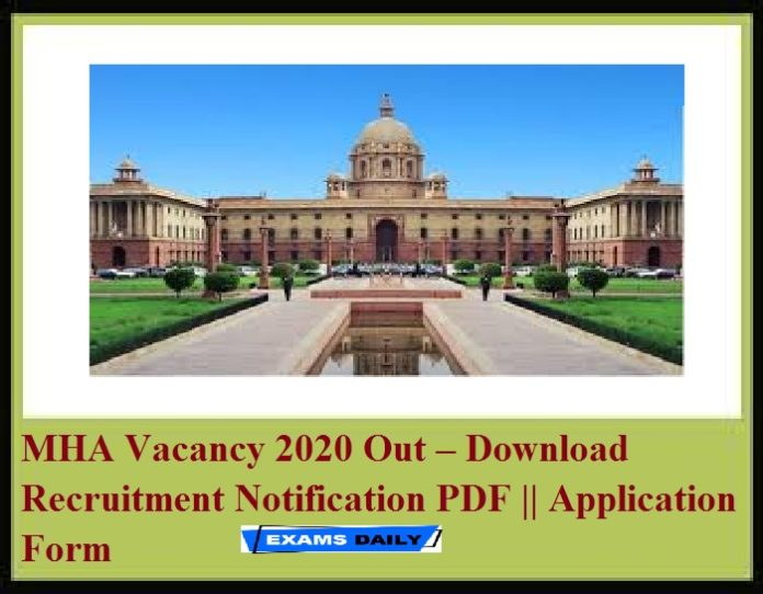 MHA Vacancy 2020 Out – Download Recruitment Notification PDF Application Form