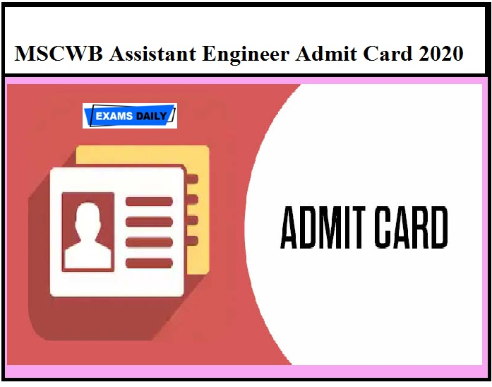 MSCWB Assistant Engineer Admit Card 2020 OUT – Download Sub Assistant Engineer Exam Date Here