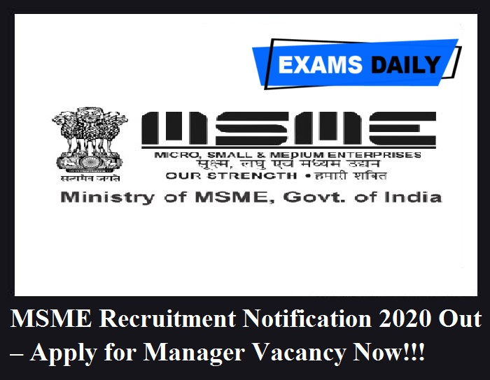 MSME Recruitment Notification 2020 Out – Apply for Manager Vacancy Now!!!