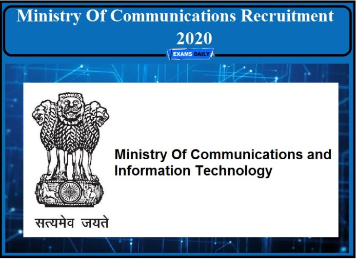 Ministry Of Communications Recruitment 2020- Apply Now!!!
