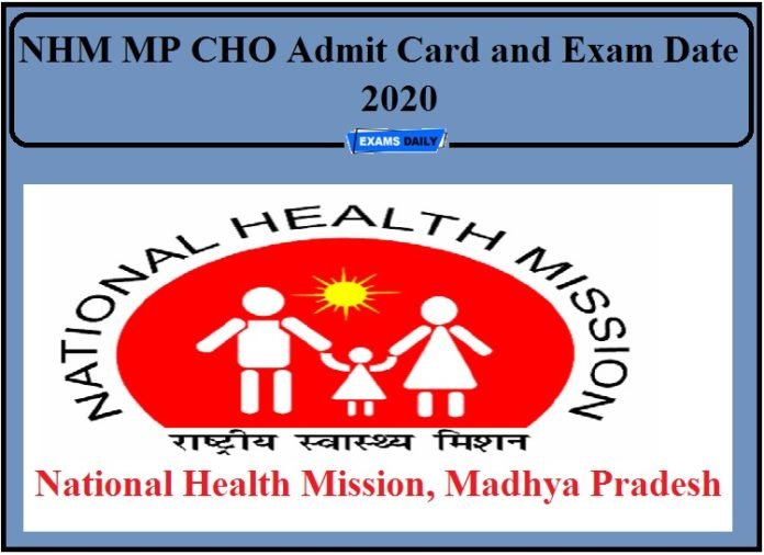 NHM MP CHO Admit Card 2020- Check Community Health Officer Exam Date!!!