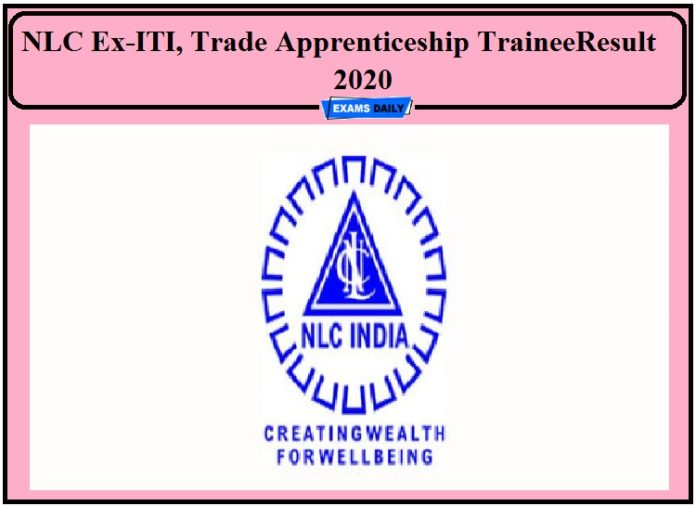 NLC Result 2020 Out- Download Ex-ITI, Trade Apprenticeship Trainee Shortlist!!!