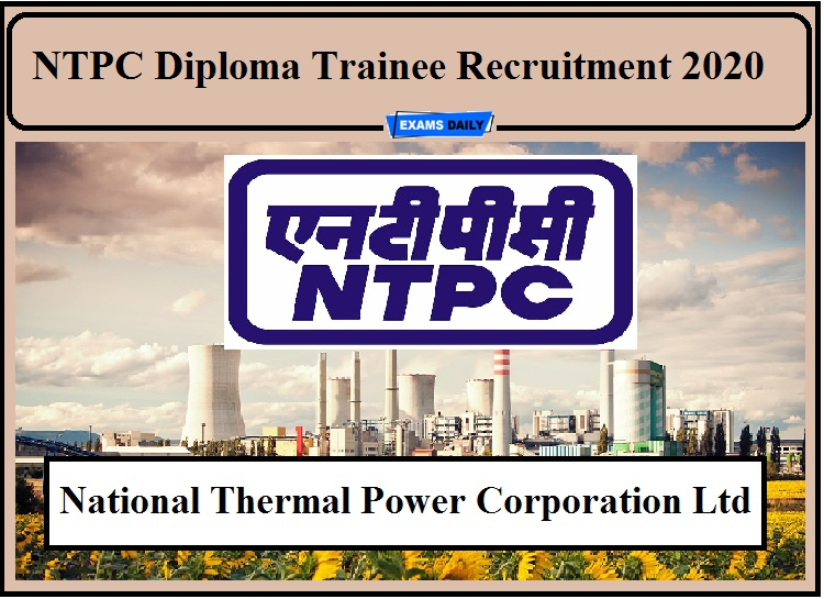 NTPC Diploma Trainee Recruitment 2020 Out- Apply Online Now!!!