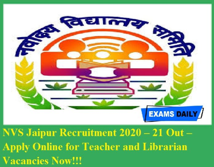 NVS Jaipur Recruitment 2020 – 21 Out – Apply Online for Teacher and Librarian Vacancies Now!!!