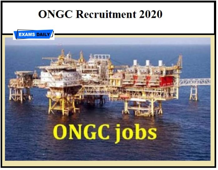 ONGC Recruitment 2020 – Last Date to Apply || Download Notification PDF Here !!!