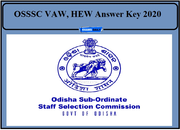 OSSSC Answer Key 2020- Check Answer Key Details for VAW, HEW!!!