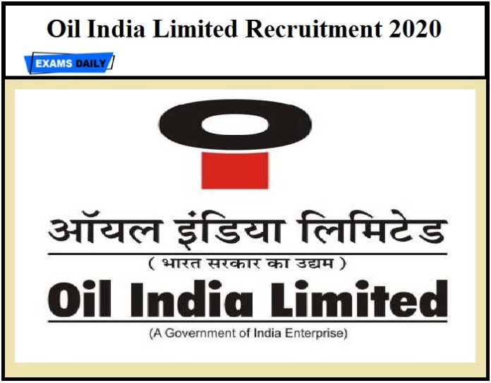 Oil India Limited Recruitment 2020, Vacancy, Download Notification, Application Form, Eligibility Details