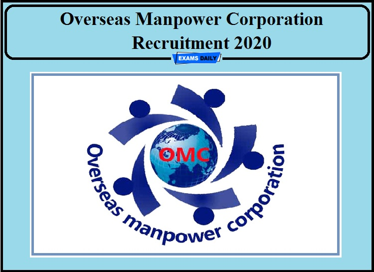 Overseas Manpower Corporation Recruitment 2020 Out- Apply for 500+ Vacancies!!!