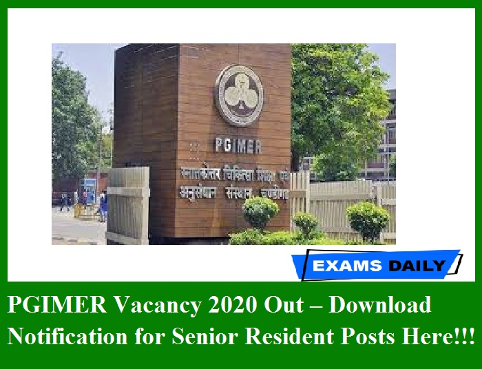 PGIMER Vacancy 2020 Out – Download Notification for Senior Resident Posts Here!!!