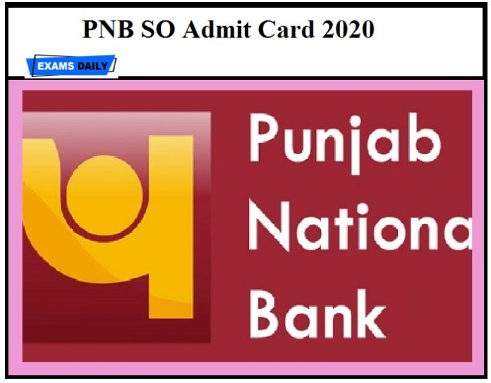 PNB SO Admit Card 2020 OUT – Download Exam Date for Specialist Officer Post