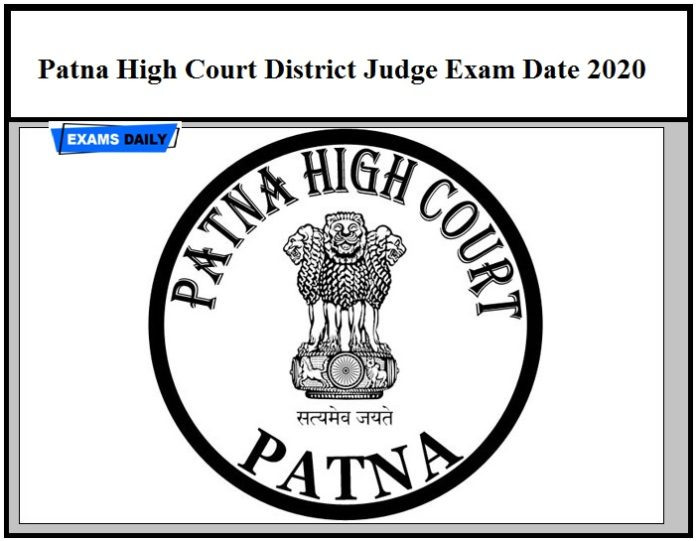 Patna High Court District Judge Exam Date 2020 OUT – Check Admit Card Details Here